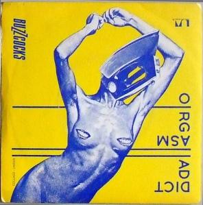 "Orgasm Addict 7"" - The Buzzcocks, 1977."