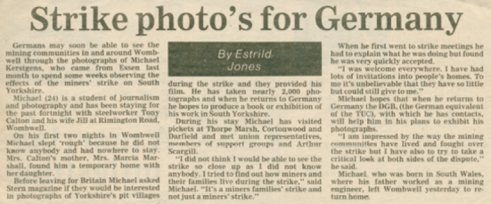 Barnsley Chronicle, Jan 1985 'Spud Marshall gave the article to me in September 2012. I couldn't remember I met Estrild Jones. You did, he said. He kept the article in a tiny plastic bag, including all articles, interviews and TV documentaries about Marsha and the strike'. MK