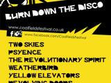 """COALFIELDS IS COMING… THE """"BURN DOWN THE DISCO""""STAGE"""